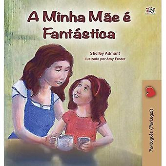 My Mom is Awesome (Portuguese Book for Kids - Portugal): European Portuguese (Portuguese Bedtime Collection - Portugal)