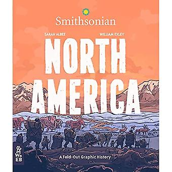 North America: A Fold-Out Graphic History (What on Earth Fold-Out Graphic History Series)