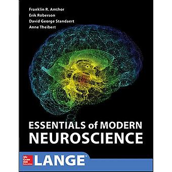Essentials of Modern Neuroscience by Amthor & FranklinTheibert & W. Anne BurtonStandaert & DavidRoberson & Erik