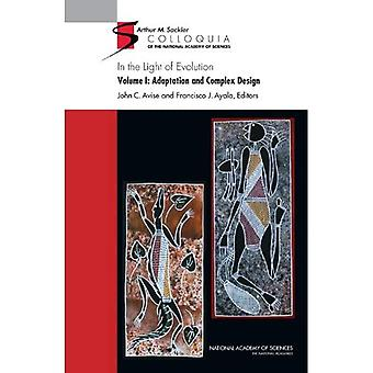 In the Light of Evolution: Adaptation and Complex Design: 1 (Sackler Colloquium)