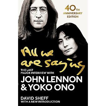 All We Are Saying by Lennon & JohnOno & YokoSheff & David