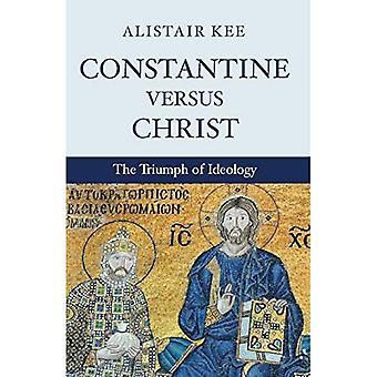 Konstantin mod Kristus: Ideologiens triumf