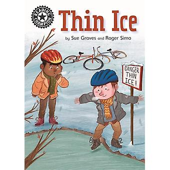 Reading Champion Thin Ice Independent Reading 11-kehittäjä: Sue Graves & Illustrated by Roger Simo