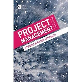 إدارة المشاريع - نهج قائم على المشاكل من قبل بينيت لينتز - 97802