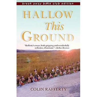 Hallow This Ground by Colin Rafferty - 9780253019073 Book