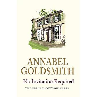 Kutsua ei tarvita - Annabel Goldsmithin Pelham Cottage Years
