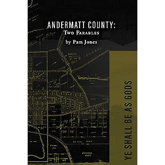 Andermatt County - Two Parables by Pam Jones - 9780988206151 Book