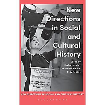 New Directions in Social and Cultural History by Sasha Handley - 9781