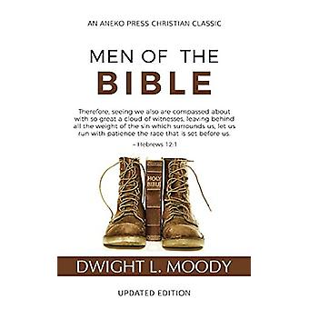 Men of the Bible (Annotated - Updated) by Dwight L Moody - 9781622455