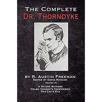 The Complete Dr. Thorndyke - Volume IV - A Silent Witness - Helen Vard