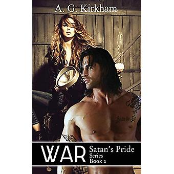 War - Satan's Pride by A G Kirkham - 9781999131111 Book