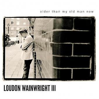 Loudon Wainwright III - Older Than My Old Man Now CD