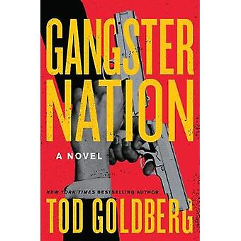Gangster Nation by Goldberg & Tod
