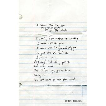 I Wrote This for You Just the Words by Iain S Thomas