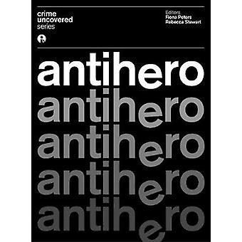 Crime Uncovered - Anti-hero