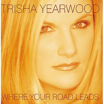 Trisha Yearwood - Where Your Road Leads [CD] USA import