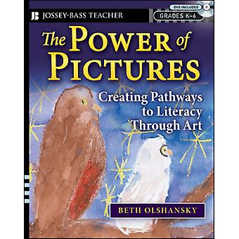 The Power of Pictures - Creating Pathways to Literacy Through Art - Gr