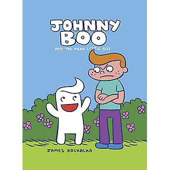 Johnny Boo - Bk. 4 - Mean Little Boy by James Kochalka - James Kochalka