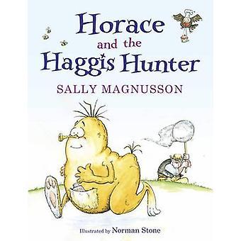 Horace Haggis - Horace och Haggis jägaren av Sally Magnusson-