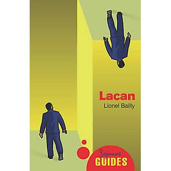 Lacan - A Beginner's Guide by Lionel Bailly - 9781851686377 Book