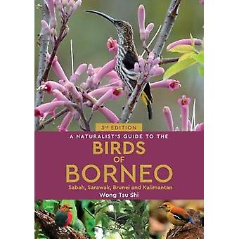 A Naturalist's Guide to the Birds of Borneo (3rd edition) by A Natura