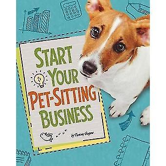 Inicia tu negocio de mascotas-sesión por Tammy Gagne - libro 9781474741446