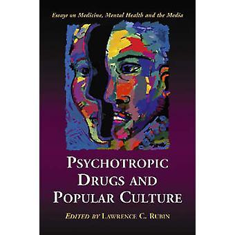Psicofarmaci e cultura popolare - saggi sulla medicina - mentale H