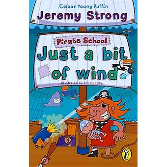 Just a Bit of Wind by Jeremy Strong - Ian Cunliffe - 9780141312699 Bo