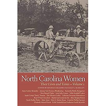 North Carolina Women: Their Lives and Times (Southern Women: Their Lives and Times)
