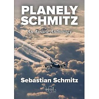 Planely Schmitz. An Airline Anthology