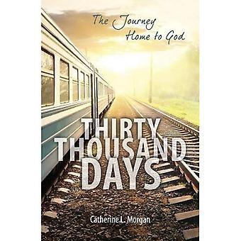 Dertig duizend dagen: de reis naar huis aan God