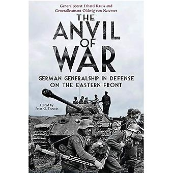 The Anvil of War: German Generalship in Defence on the Eastern Front
