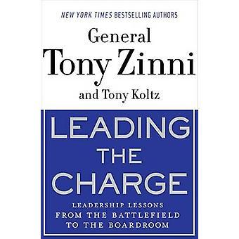 Führen die Ladung Führung Lehren vom Schlachtfeld bis in die Vorstandsetage von Zinni & Tony