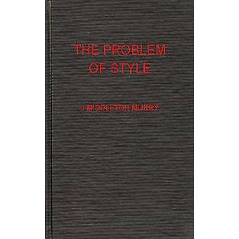 The Problem of Style by Murry & J Middleton