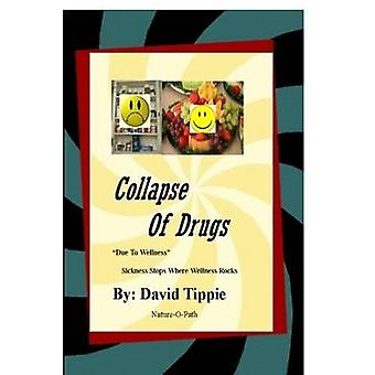 Collapse of Drugs due to wellness by Tippie & David