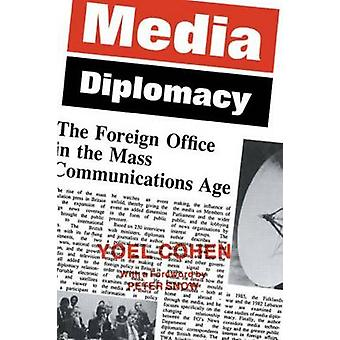 Media Diplomacy The Foreign Office in the Mass Communications Age by Cohen & Yoel