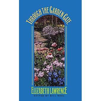 Through the Garden Gate by Lawrence & Elizabeth