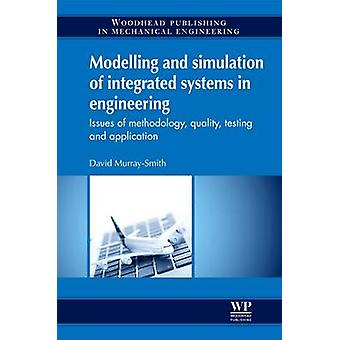 Modelling and Simulation of Integrated Systems in Engineering Issues of Methodology Quality Testing and Application by MurraySmith & David