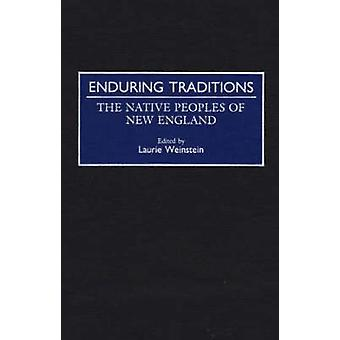 Enduring Traditions The Native Peoples of New England by Weinstein & Laurie