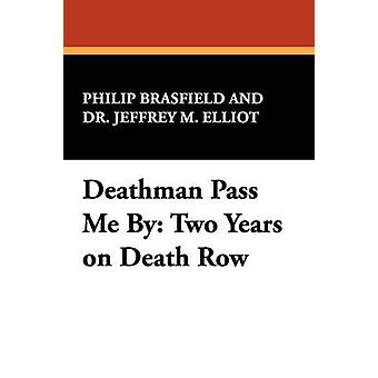 Deathman Pass Me by Two Years on Death Row by Brasfield & Philip