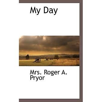 Ma journée de Roger A. Pryor & Mme.