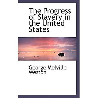 The Progress of Slavery in the United States by Weston & George Melville