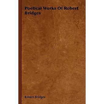 Poetical Works of Robert Bridges da ponti & Robert