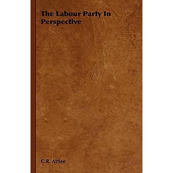 Le parti travailliste dans la Perspective de Attlee & C.R.