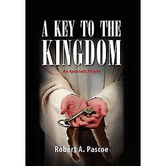 A KEY TO THE KINGDOM by Pascoe & Robert A.