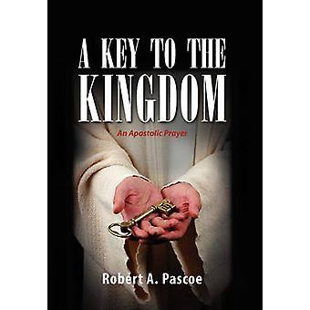 Een sleutel tot het Koninkrijk door Pascoe & Robert A.
