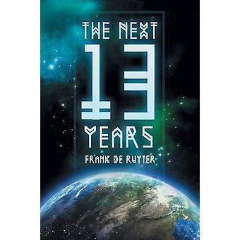 Seuraava kolmetoista vuotta suuri luopumus alkaa De Ruyter & Frank