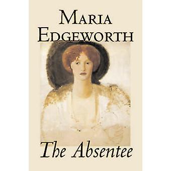 Frånvarande av Maria Edgeworth Fiction klassiker litterära av Edgeworth & Maria