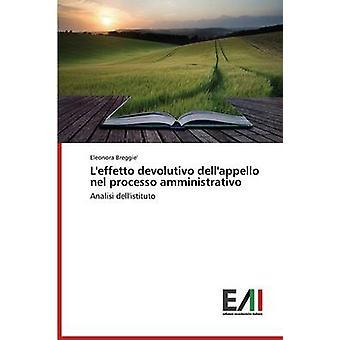 Leffetto devolutivo dellappello nel processo amministrativo by Breggie Eleonora