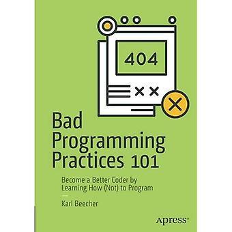 Dåliga programmering metoder 101: Bli en bättre programmerare av lärande hur (inte) att programmera